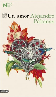 Reseña: Un amor de Alejandro Palomas - Premio Nadal 2018 (Destino, febrero 2018)