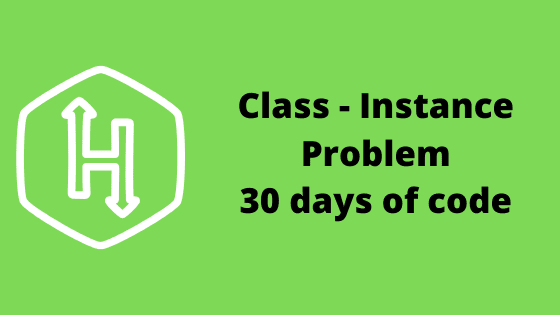 Class Vs Instance problem solution 30 days of code HackerRank
