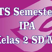 Soal Latihan UTS IPA Kelas 2 Semester 1 dan Kunci Jawaban