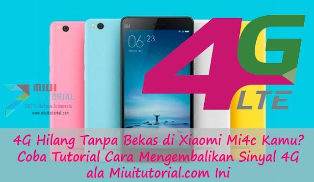 4G Hilang Tanpa Bekas di Xiaomi Mi4c Kamu? Coba Tutorial Cara Mengembalikan Snyal 4G ala Miuitutorial.com Ini