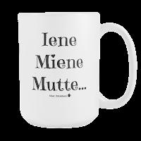 Iene Miene Mutte...