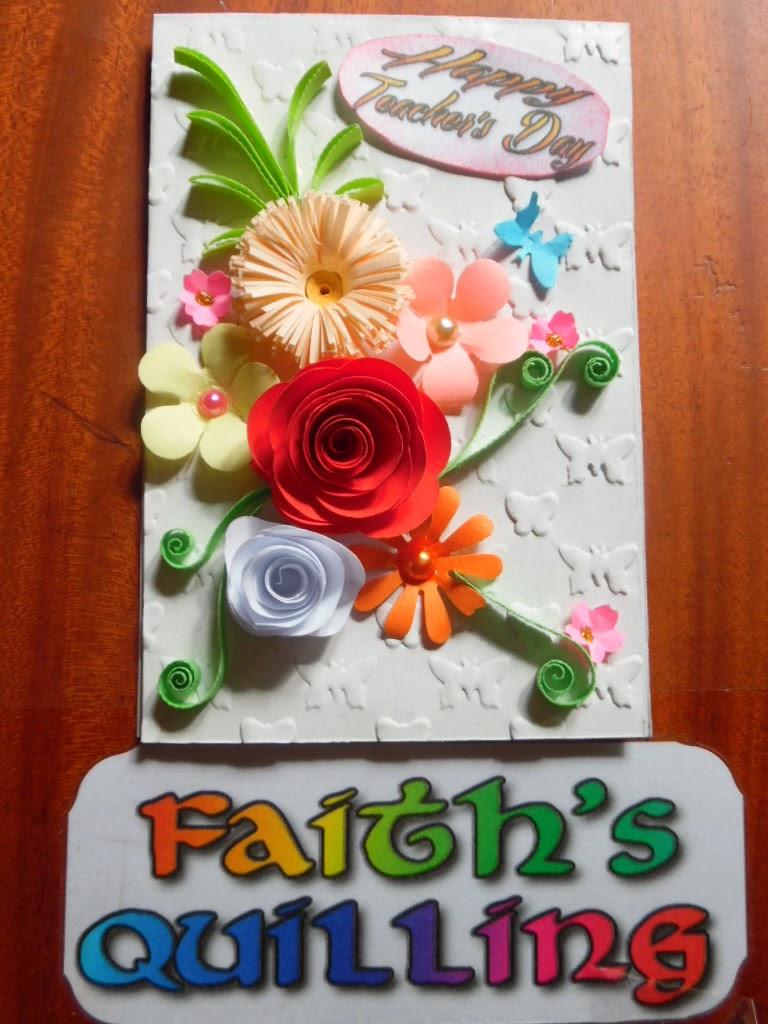 Faith's Quilling : Teacher's Day Cards