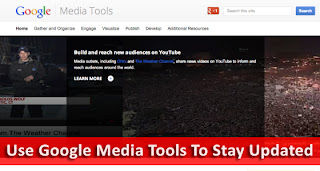 Use Google Media Tools to Stay Updated