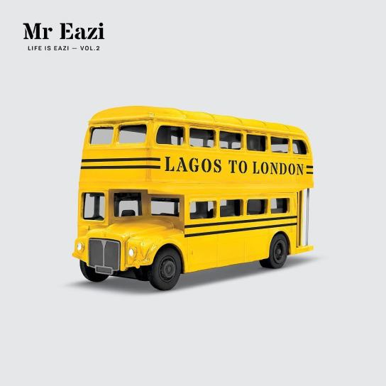 Download Full Album) Mr Eazi – Life Is Eazi Vol  2 – Lagos To London