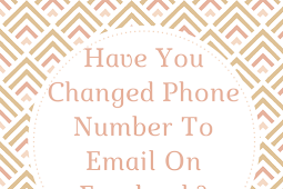 Have you changed phone number to email on Facebook?