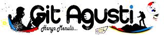 Git Agusti | Lifestyle Blog | Menulis Tentang Jalan-Jalan, Keluarga, Opini, Edukasi, Parenting