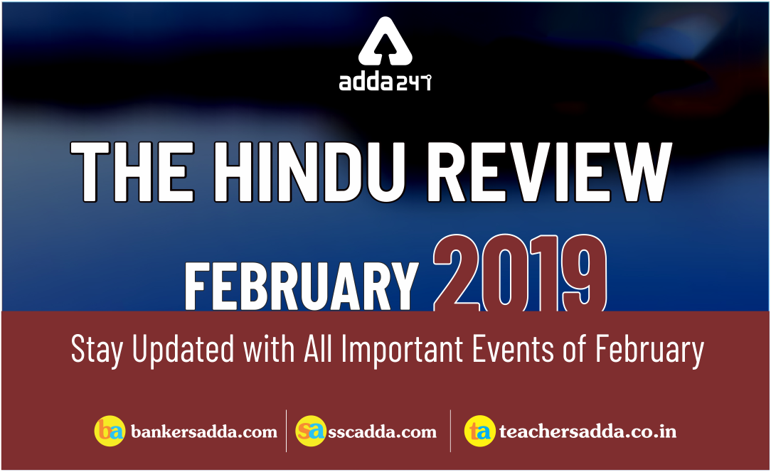 Current Affairs PDF: The Hindu Review | February 2019