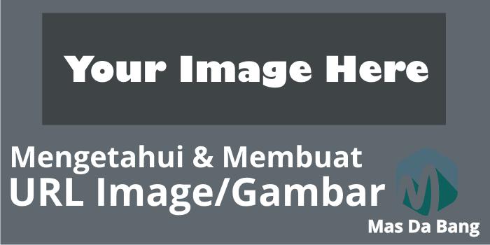 Mengetahui dan Membuat URL Gambar Blogger