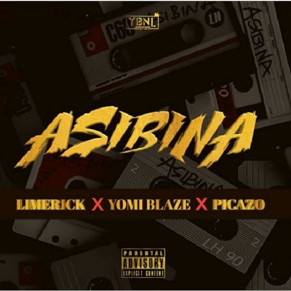 [ MUSIC ] Limerick x Yomi Blaze x Picazo – Asibina | MP3 DOWNLOAD
