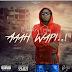 New Audio | Country Boy-Aaah Wapi