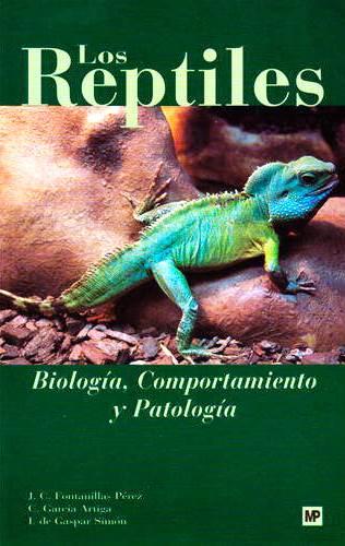 Los Reptiles: Biología, comportamiento y patología