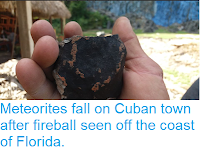 http://sciencythoughts.blogspot.com/2019/02/meteorites-fall-on-cuban-town-after.html
