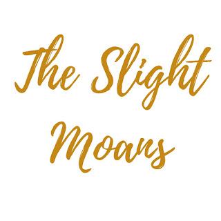 The Slight Moans
