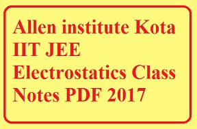 Allen Institutes IIT JEE Electrostatics Class notes PDF