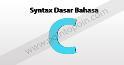 Syntax Dasar Bahasa C