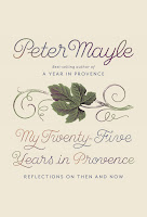 all about My Twenty-Five Years in Provence by Peter Mayle