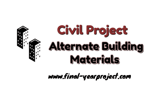Civil Project on Alternate Building Materials