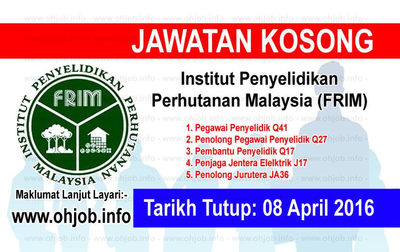 Jawatan Kerja Kosong Institut Penyelidikan Perhutanan Malaysia (FRIM) logo www.ohjob.info april 2016