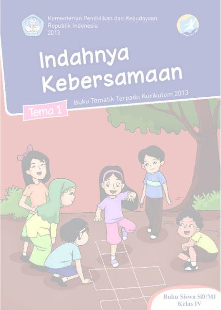 Download Buku Siswa Kurikulum 2013 SD Kelas 4 Tema 1, Indahnya Kebersamaan