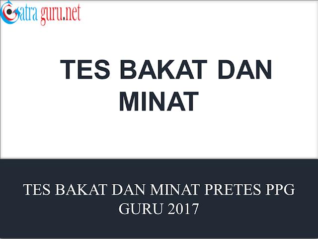 Mengenal Tes Bakat dan Minat Pretest PPG Guru 2017