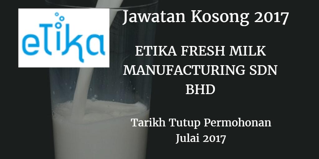Jawatan Kosong ETIKA FRESH MILK MANUFACTURING SDN BHD Julai 2017