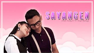 Lirik Lagu Sayangen - Jihan Audy feat Tri Arya Matsya