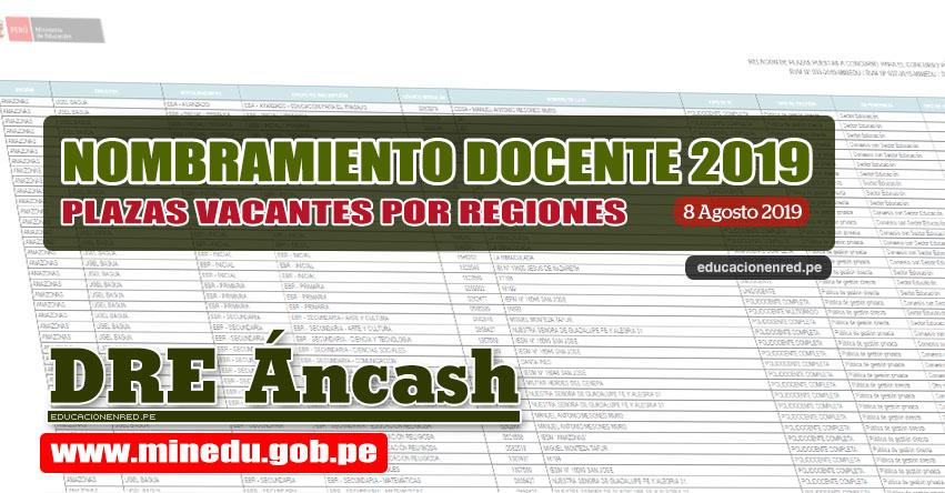 DRE Áncash: Relación Final de Plazas Vacantes para Nombramiento Docente 2019 (.PDF ACTUALIZADO 8 AGOSTO) www.dreancash.gob.pe