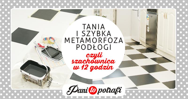 Tania I Szybka Metamorfoza Podłogi Czyli Szachownica W 12