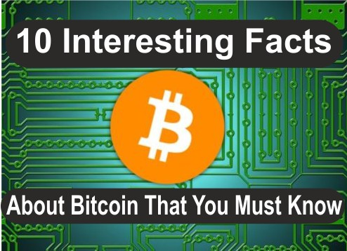 Here are 10 Interesting Facts About Bitcoin That You Must Know