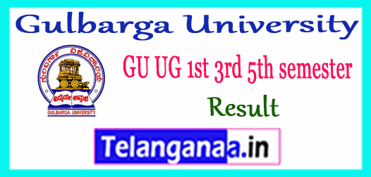 Gulbarga University 1st 3rd 5th UG semester Result 2017