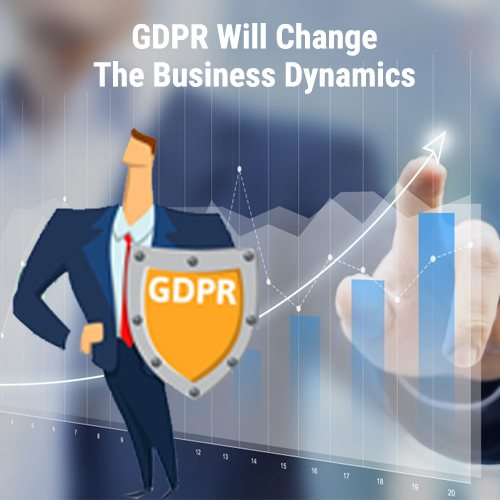 GDPR Will Change The Business Dynamics