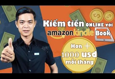 Kiếm tiền với kindle ebook, hướng dẫn bán sách trên amazon, tài liệu bán ebook online hiệu quả.