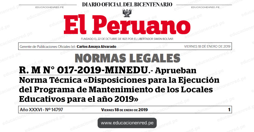 R. M N° 017-2019-MINEDU - Aprueban Norma Técnica «Disposiciones para la Ejecución del Programa de Mantenimiento de los Locales Educativos para el año 2019» www.minedu.gob.pe