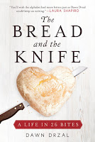 Review: The Bread and the Knife: A Life in 26 Bites by Dawn Drzal