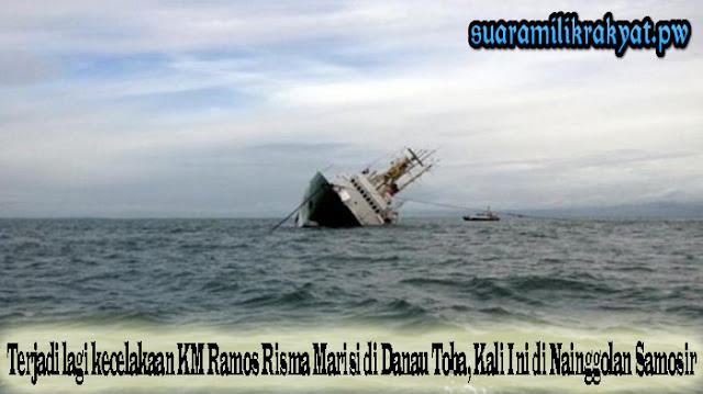 Terjadi lagi kecelakaan KM Ramos Risma Marisi di Danau Toba, Kali Ini di Nainggolan Samosir