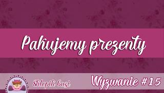 http://sklepikgosi.blogspot.com/2017/12/wyzwanie-15-pakujemy-swiateczne-prezenty.html