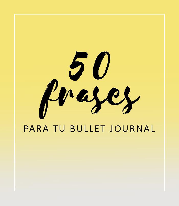 Lbg Bullet Journal En Español 50 Frases Para Tu Bullet Journal