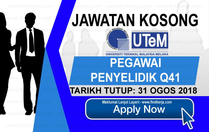 Jawatan Kerja Kosong UTeM - Universiti Teknikal Malaysia Melaka logo www.ohjob.info www.findkerja.com ogos 2018