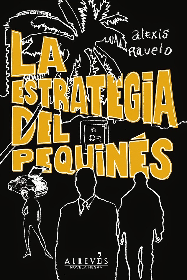 La estrategia del pequinés - Alexis Ravelo (2013)