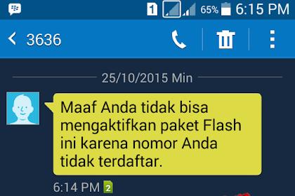 Maaf Anda Tidak Bisa Mengaktifkan Paket Flash Ini Karena Nomor Anda Tidak Terdaftar