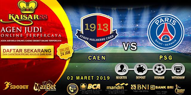 PREDIKSI BOLA TERPERCAYA CAEN VS PSG 02 MARET 2019