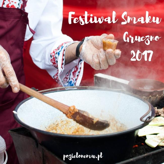 Festiwal Smaku Gruczno 2017