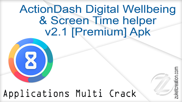 ActionDash Digital Wellbeing & Screen Time helper v2.1 [Premium] Apk   |  6,23 MB