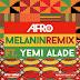 Exclusive Audio : Afro B Ft Yemi Alade - Melanin Remix (New Music Mp3)