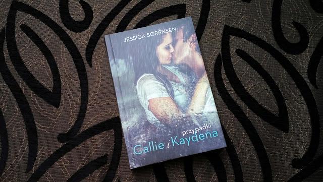 """Przypadki Callie i Kaydena"" Jessica Sorensen #recenzja"