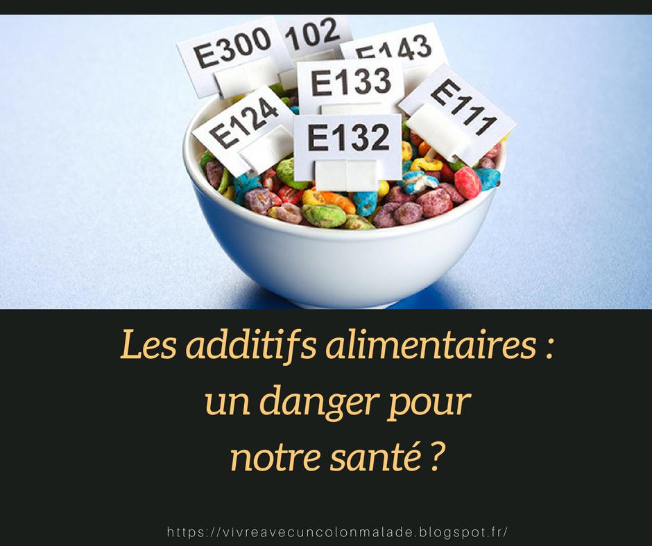Les additifs alimentaires : un danger pour notre santé ?