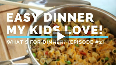 Cooking Video: Easy Dinner My Kids Love!