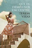 http://lecturasmaite.blogspot.com.es/2013/02/que-el-tiempo-nos-encuentre-de-teresa.html