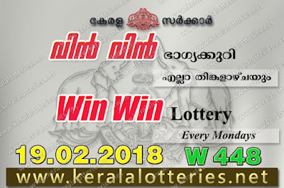 Kerala Lottery Results  19-Feb-2018 Win Win W-448 www.keralalotteries.net