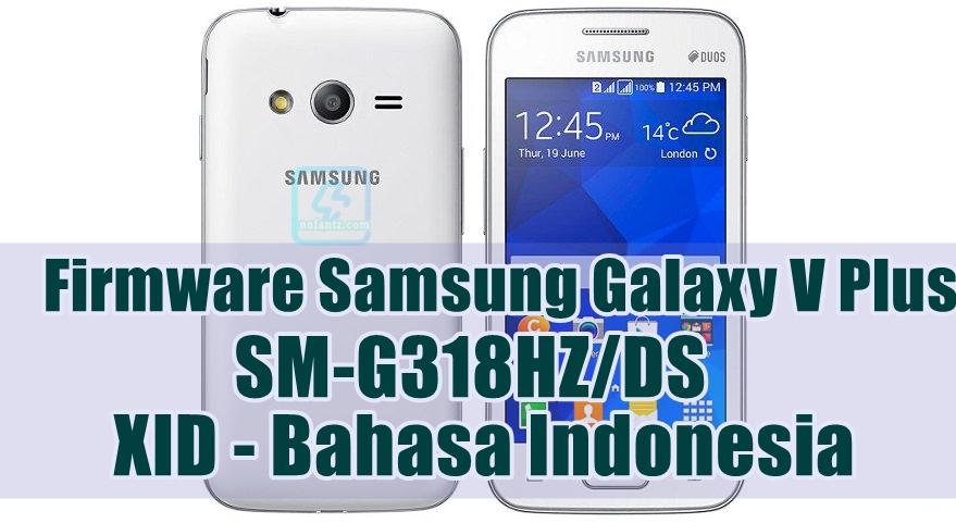 Firmware Samsung Galaxy V Plus SM-G318HZ Latest Update [XID]